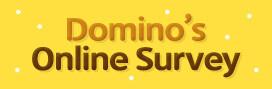 Domino's Online Survey 참여방법!